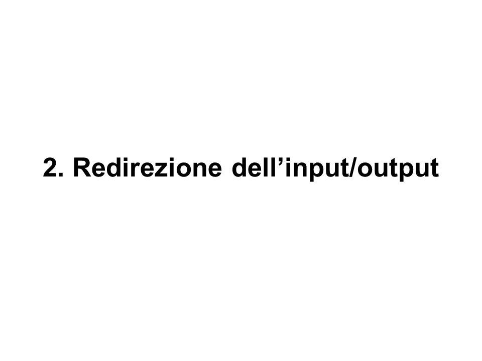 2. Redirezione dellinput/output
