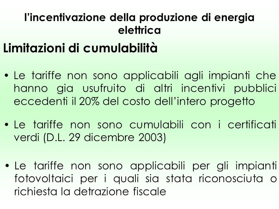 lincentivazione della produzione di energia elettrica Limitazioni di cumulabilità Le tariffe non sono applicabili agli impianti che hanno gia usufruit