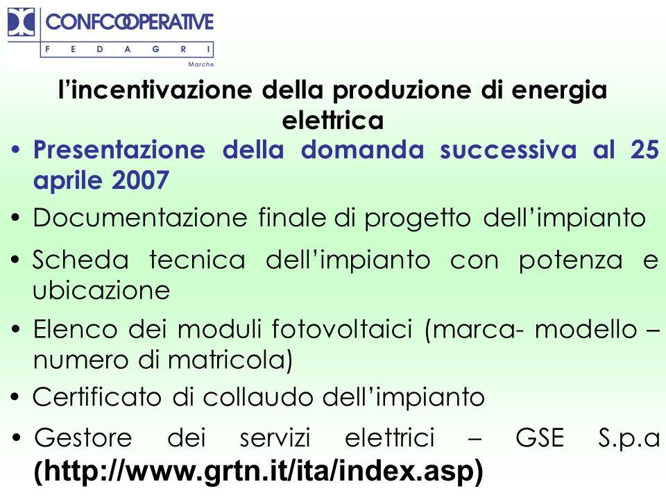 lincentivazione della produzione di energia elettrica Documentazione finale di progetto dellimpianto Scheda tecnica dellimpianto con potenza e ubicazi