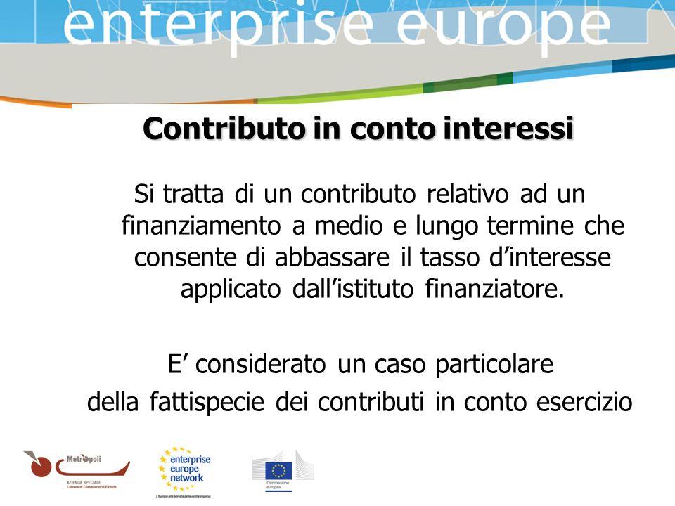 Azienda Speciale della Camera di Commercio Contributo in conto interessi Si tratta di un contributo relativo ad un finanziamento a medio e lungo termi