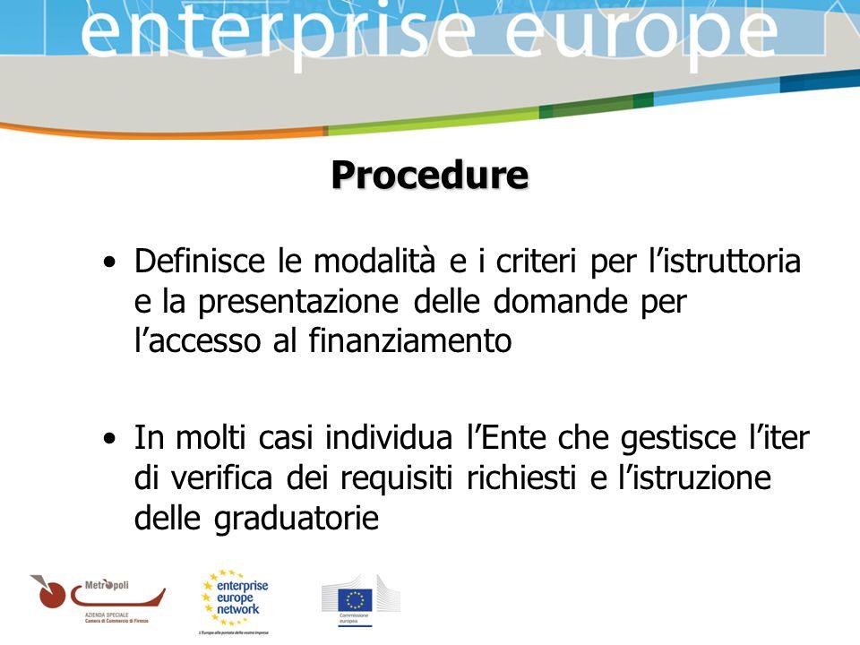Azienda Speciale della Camera di Commercio Procedure Definisce le modalità e i criteri per listruttoria e la presentazione delle domande per laccesso