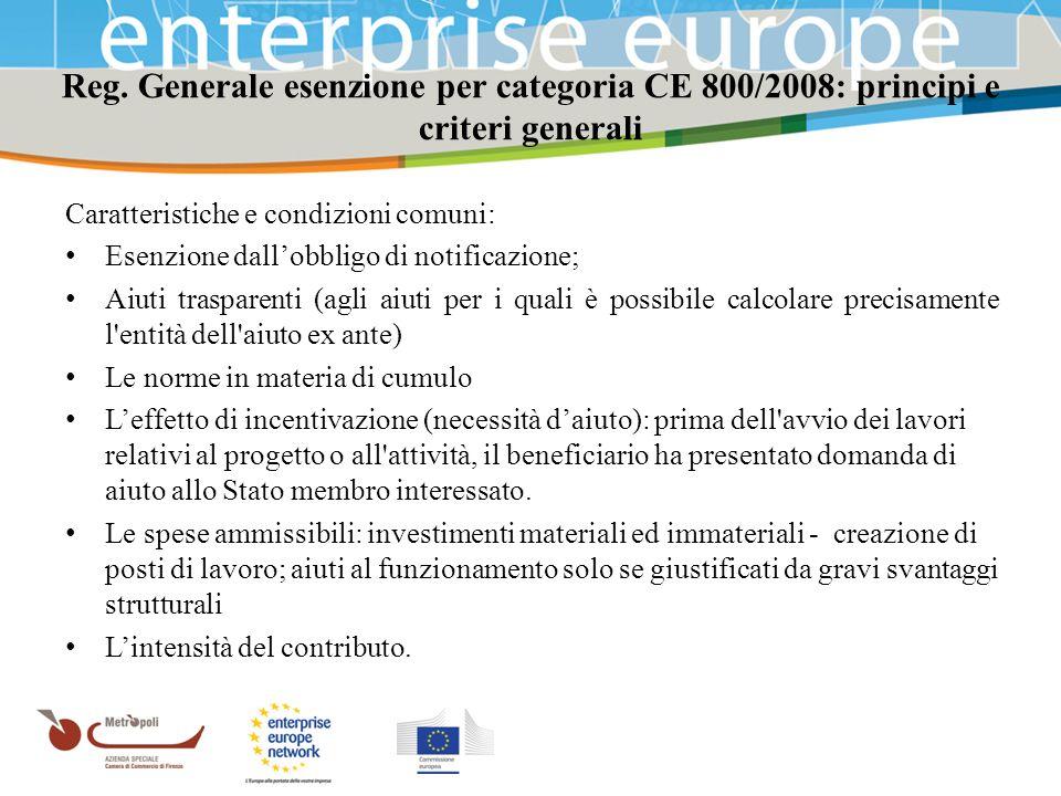Azienda Speciale della Camera di Commercio Caratteristiche e condizioni comuni: Esenzione dallobbligo di notificazione; Aiuti trasparenti (agli aiuti