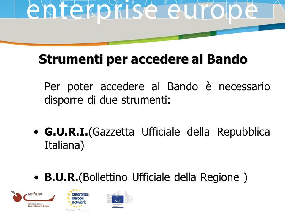 Azienda Speciale della Camera di Commercio Strumenti per accedere al Bando Per poter accedere al Bando è necessario disporre di due strumenti: G.U.R.I