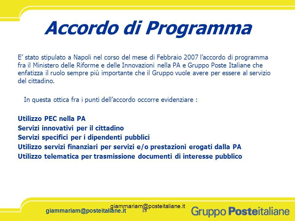 giammariam@posteitaliane.it18 giammariam@posteitaliane.it Accordo di Programma E stato stipulato a Napoli nel corso del mese di Febbraio 2007 laccordo
