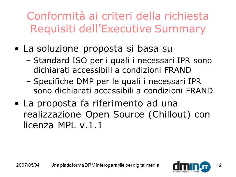 2007/05/04Una piattaforma DRM interoperabile per digital media 12 Conformità ai criteri della richiesta Requisiti dellExecutive Summary La soluzione p