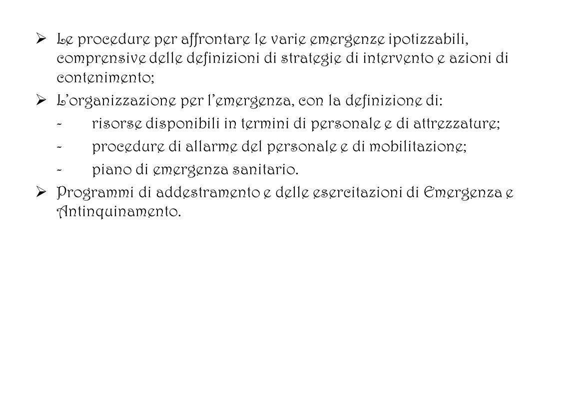 Le procedure per affrontare le varie emergenze ipotizzabili, comprensive delle definizioni di strategie di intervento e azioni di contenimento; Lorgan