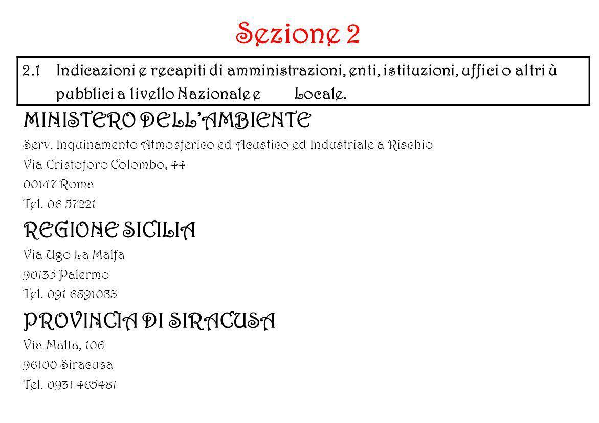 Sezione 2 MINISTERO DELLAMBIENTE Serv. Inquinamento Atmosferico ed Acustico ed Industriale a Rischio Via Cristoforo Colombo, 44 00147 Roma Tel. 06 572