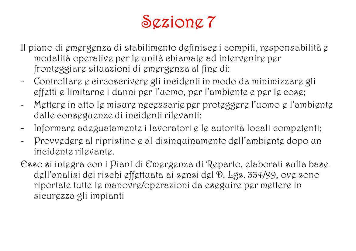 Sezione 7 Il piano di emergenza di stabilimento definisce i compiti, responsabilità e modalità operative per le unità chiamate ad intervenire per fron