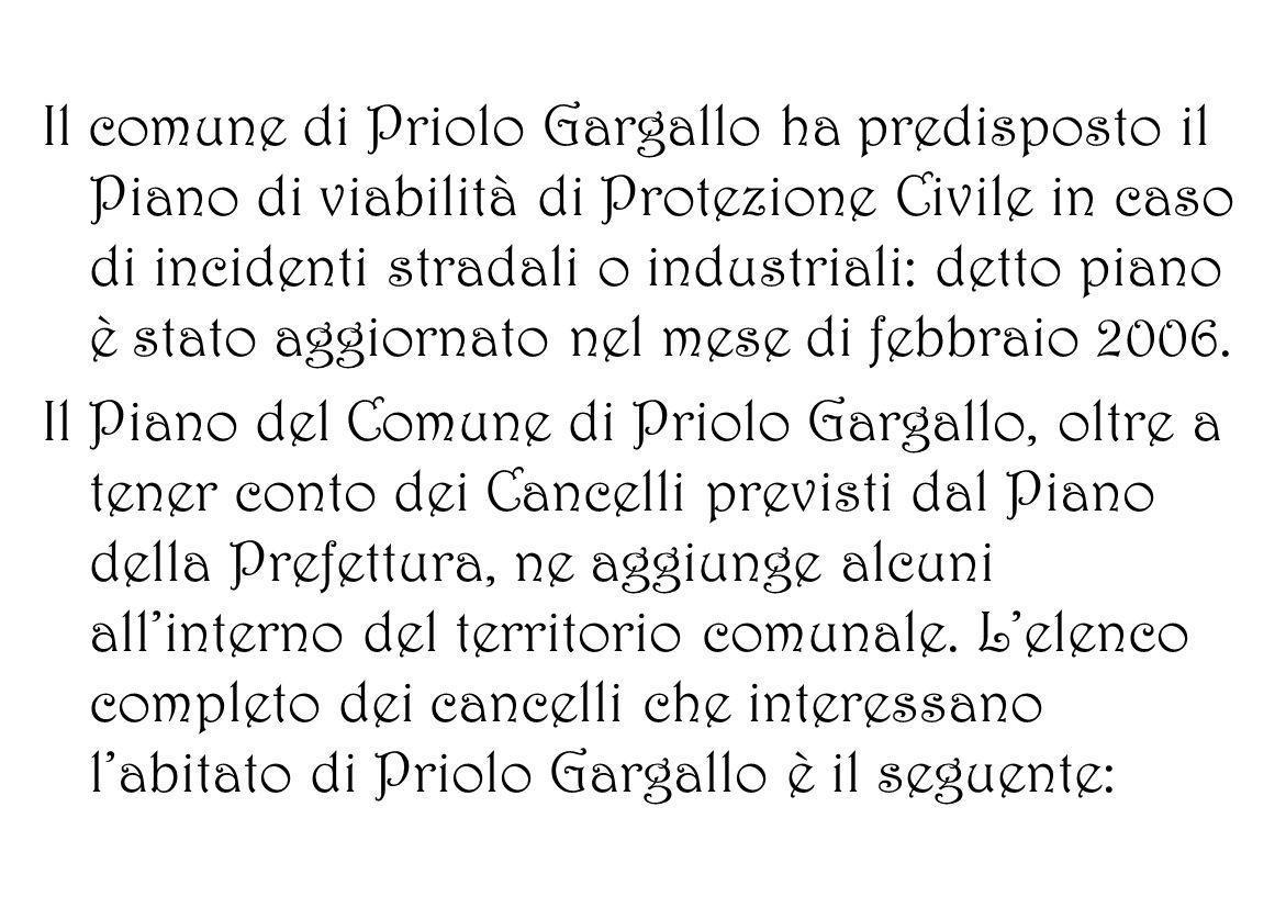 Il comune di Priolo Gargallo ha predisposto il Piano di viabilità di Protezione Civile in caso di incidenti stradali o industriali: detto piano è stat