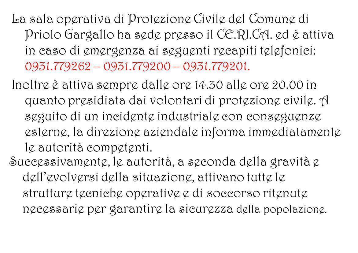 La sala operativa di Protezione Civile del Comune di Priolo Gargallo ha sede presso il CE.RI.CA. ed è attiva in caso di emergenza ai seguenti recapiti