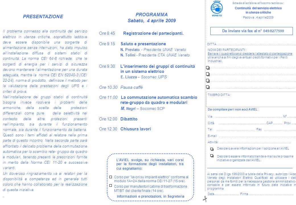 Ore 8.45 Registrazione dei partecipanti. Ore 9.15Saluto e presentazione N.