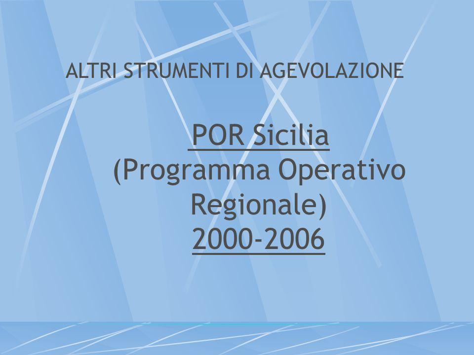 POR Sicilia (Programma Operativo Regionale) 2000-2006 ALTRI STRUMENTI DI AGEVOLAZIONE