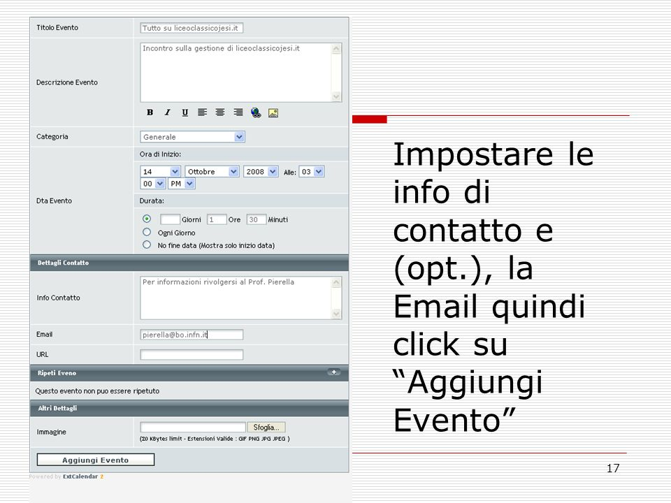 17 Impostare le info di contatto e (opt.), la Email quindi click su Aggiungi Evento