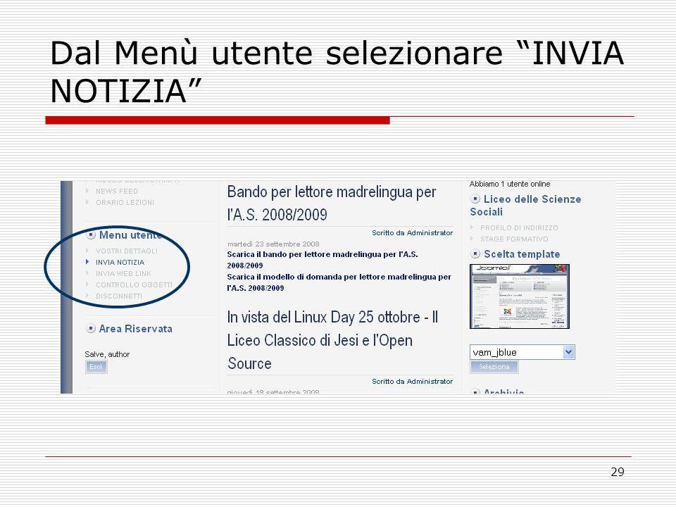 29 Dal Menù utente selezionare INVIA NOTIZIA