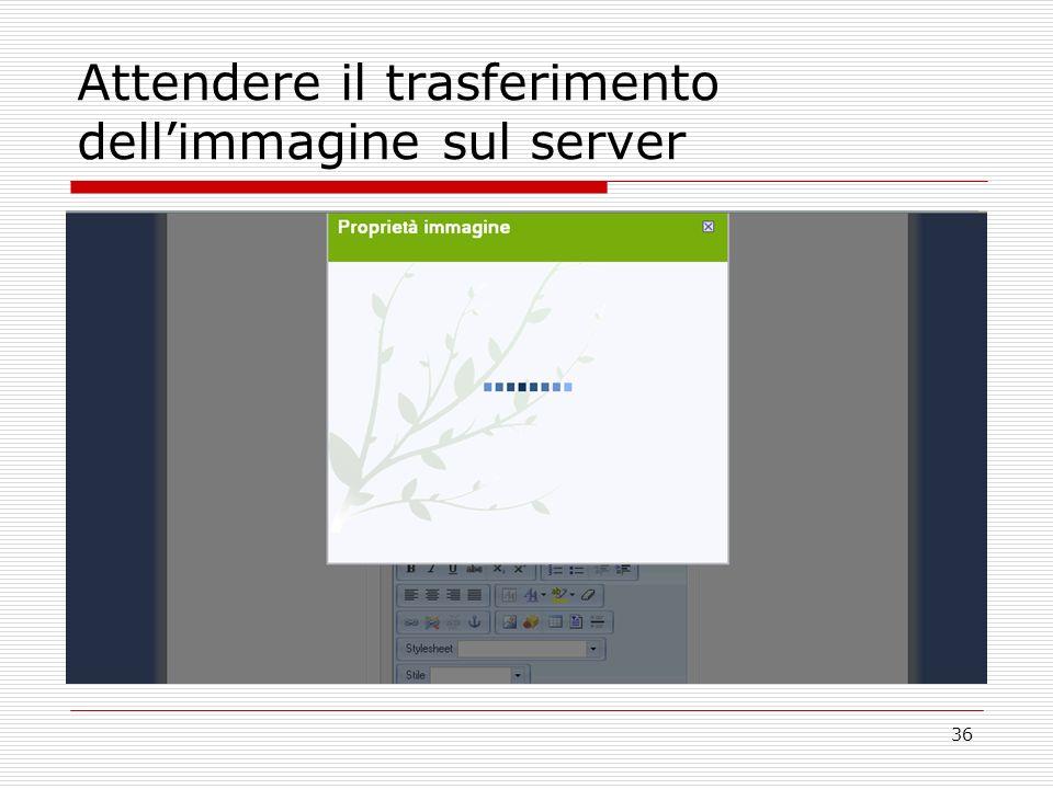 36 Attendere il trasferimento dellimmagine sul server