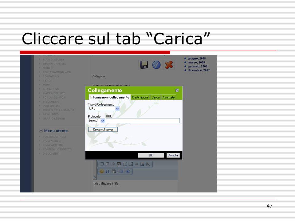 47 Cliccare sul tab Carica