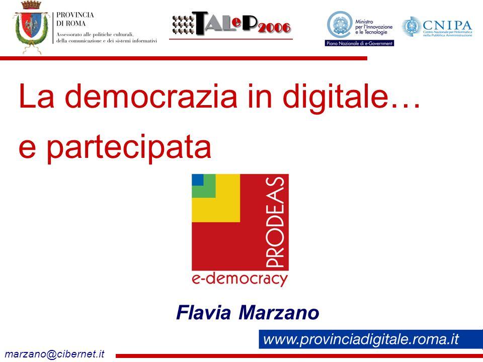 marzano@cibernet.it La democrazia in digitale… e partecipata Flavia Marzano