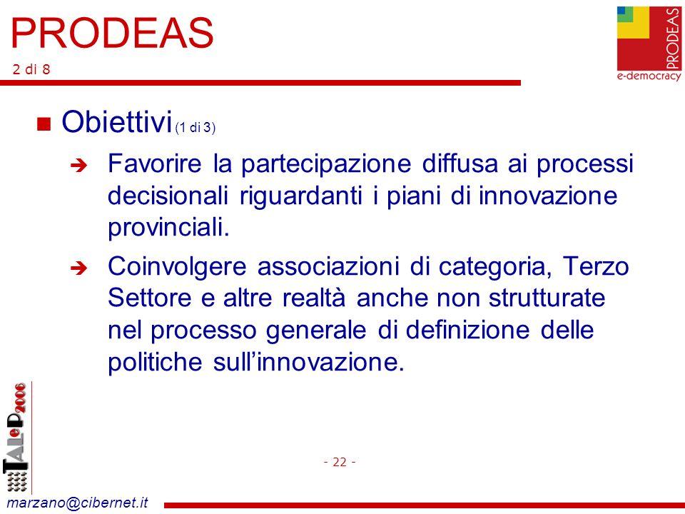 marzano@cibernet.it Obiettivi (1 di 3) Favorire la partecipazione diffusa ai processi decisionali riguardanti i piani di innovazione provinciali.