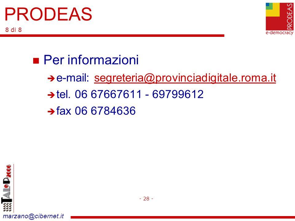 marzano@cibernet.it Per informazioni e-mail: segreteria@provinciadigitale.roma.it tel.