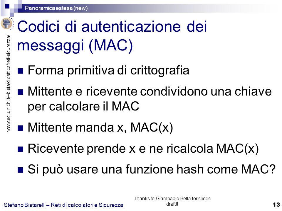 www.sci.unich.it/~bista/didattica/reti-sicurezza/ Panoramica estesa (new) 13 Stefano Bistarelli – Reti di calcolatori e Sicurezza Thanks to Giampaolo