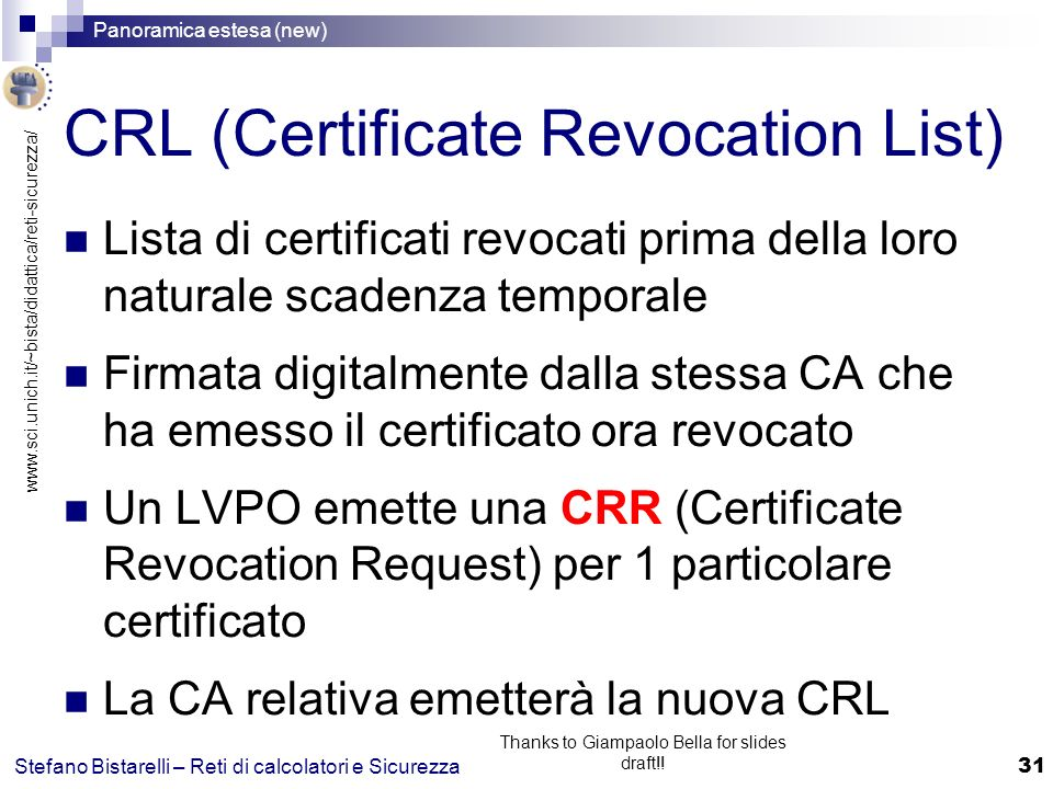 www.sci.unich.it/~bista/didattica/reti-sicurezza/ Panoramica estesa (new) 31 Stefano Bistarelli – Reti di calcolatori e Sicurezza Thanks to Giampaolo Bella for slides draft!.