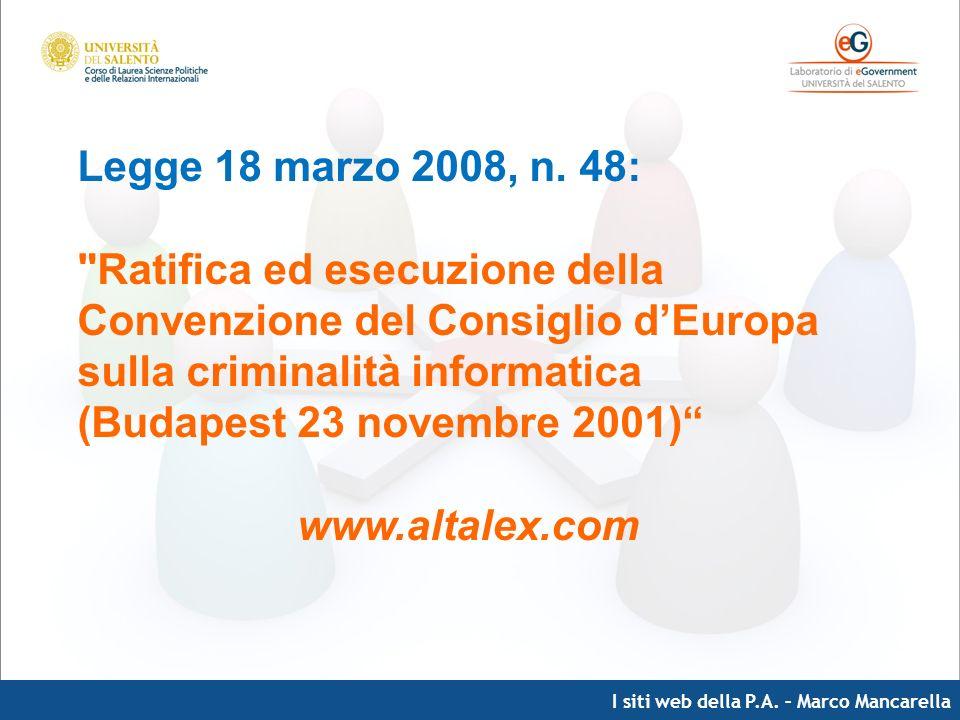 I siti web della P.A. – Marco Mancarella Legge 18 marzo 2008, n. 48: