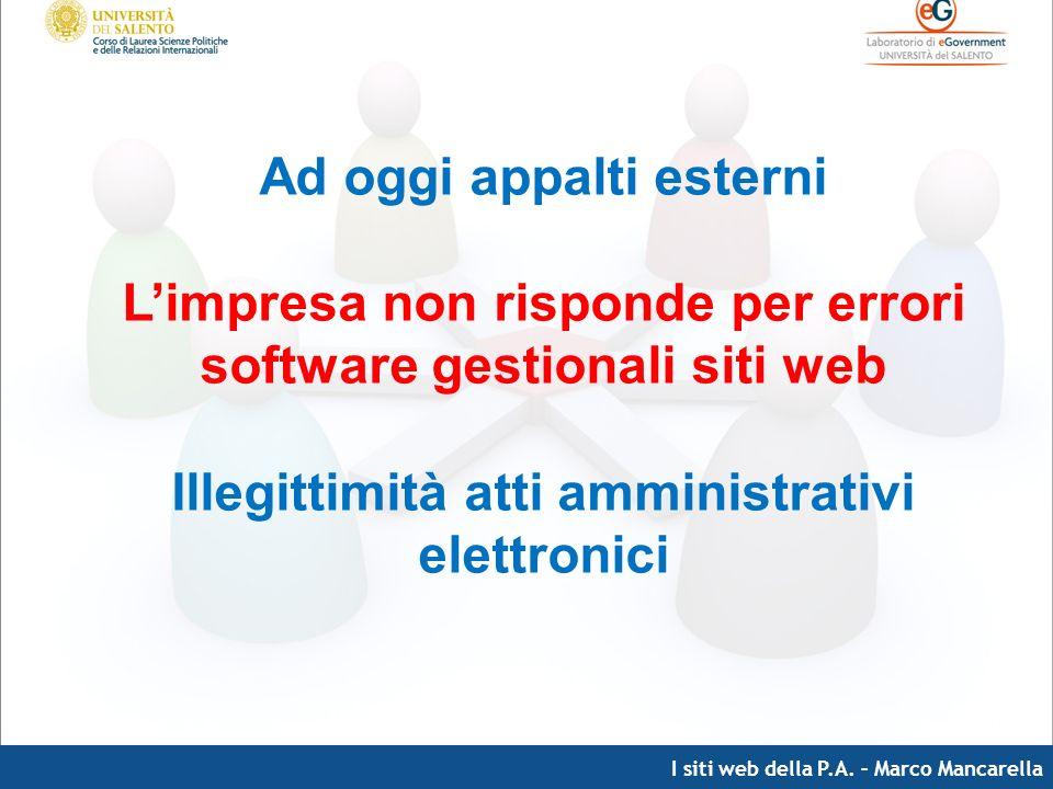 I siti web della P.A. – Marco Mancarella Ad oggi appalti esterni Limpresa non risponde per errori software gestionali siti web Illegittimità atti ammi