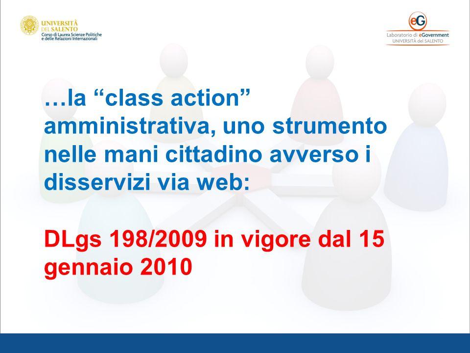 …la class action amministrativa, uno strumento nelle mani cittadino avverso i disservizi via web: DLgs 198/2009 in vigore dal 15 gennaio 2010