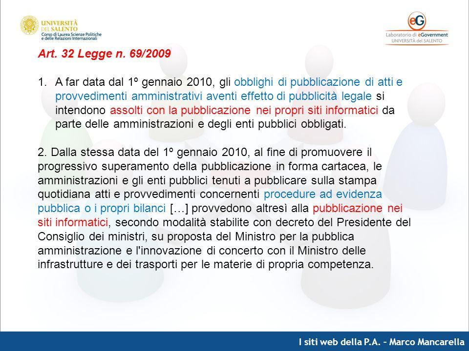 I siti web della P.A. – Marco Mancarella Art. 32 Legge n. 69/2009 1.A far data dal 1º gennaio 2010, gli obblighi di pubblicazione di atti e provvedime