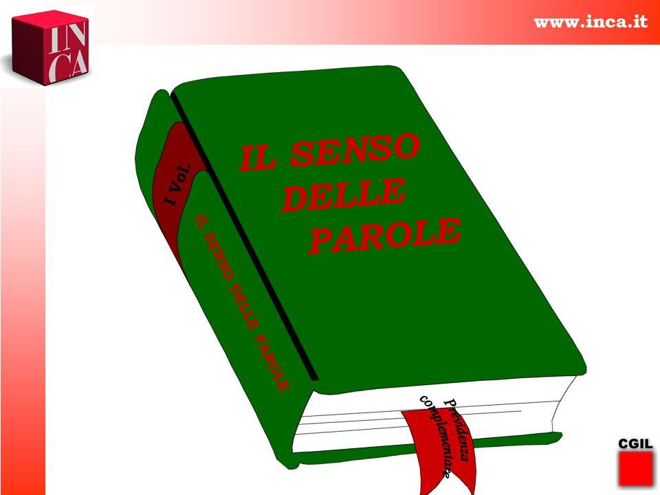 www.inca.it IL SENSO DELLE PAROLE IL SENSO DELLE PAROLE I Vol.