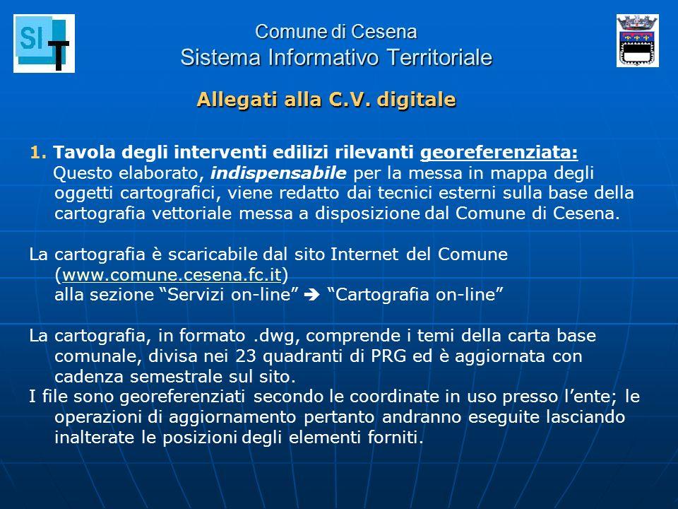 Comune di Cesena Sistema Informativo Territoriale Allegati alla C.V. digitale 1. Tavola degli interventi edilizi rilevanti georeferenziata: Questo ela