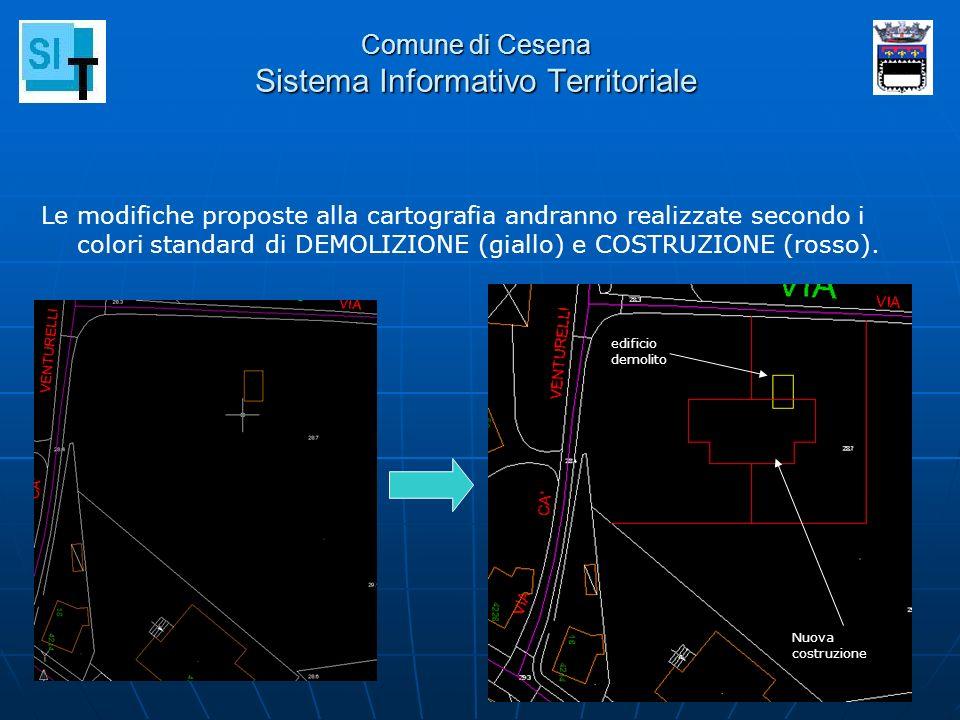 Comune di Cesena Sistema Informativo Territoriale Le modifiche proposte alla cartografia andranno realizzate secondo i colori standard di DEMOLIZIONE