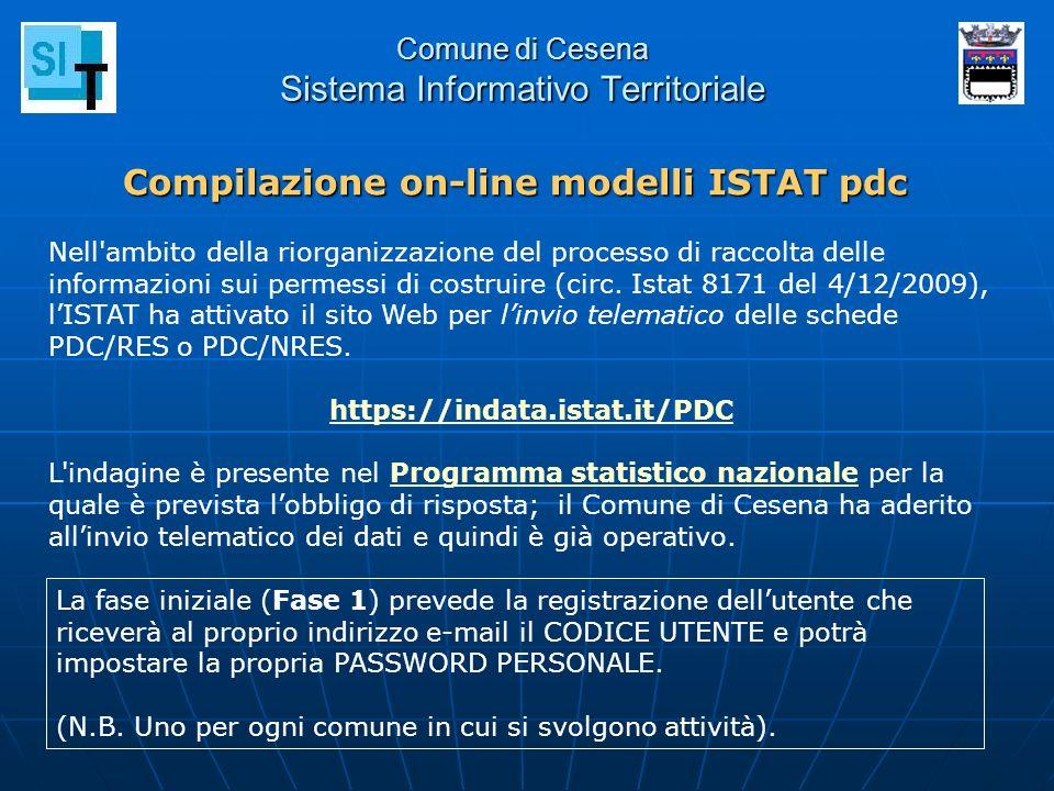 Comune di Cesena Sistema Informativo Territoriale Compilazione on-line modelli ISTAT pdc Nell'ambito della riorganizzazione del processo di raccolta d