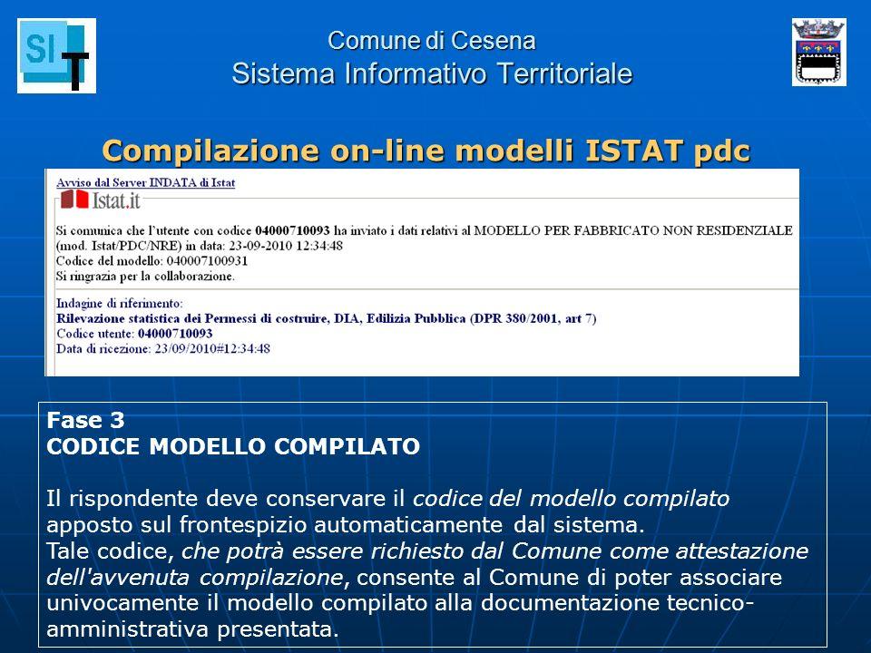 Comune di Cesena Sistema Informativo Territoriale Compilazione on-line modelli ISTAT pdc Fase 3 CODICE MODELLO COMPILATO Il rispondente deve conservar
