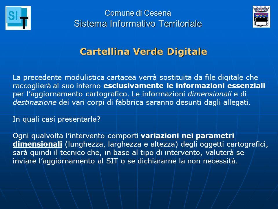 Comune di Cesena Sistema Informativo Territoriale Cartellina Verde Digitale La precedente modulistica cartacea verrà sostituita da file digitale che r