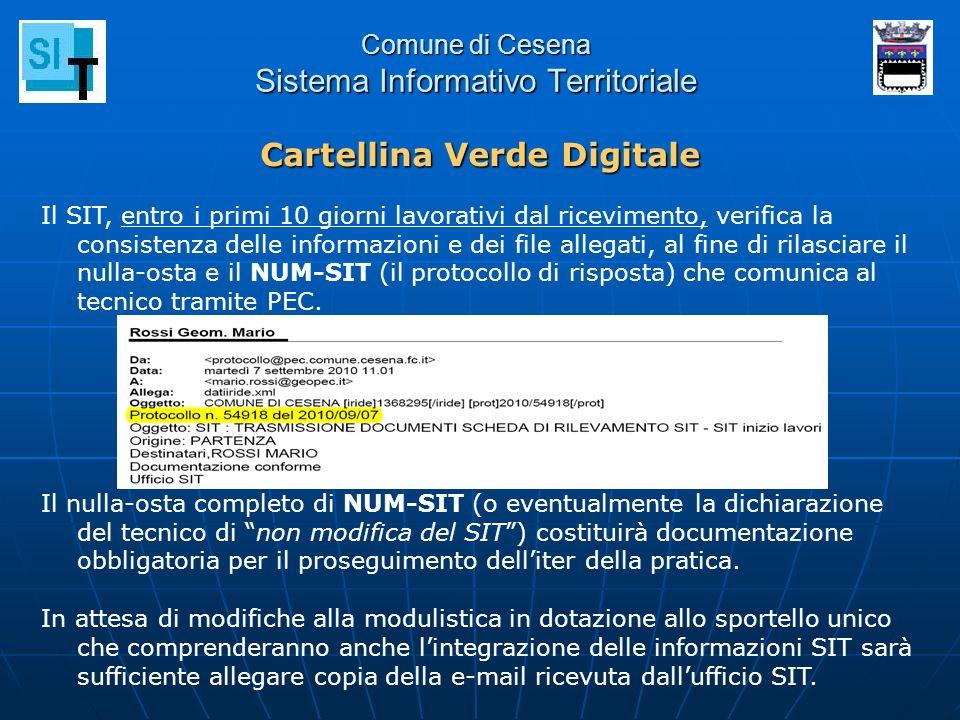 Comune di Cesena Sistema Informativo Territoriale Il SIT, entro i primi 10 giorni lavorativi dal ricevimento, verifica la consistenza delle informazio
