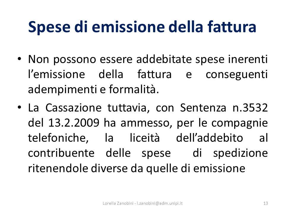 Spese di emissione della fattura Non possono essere addebitate spese inerenti lemissione della fattura e conseguenti adempimenti e formalità.