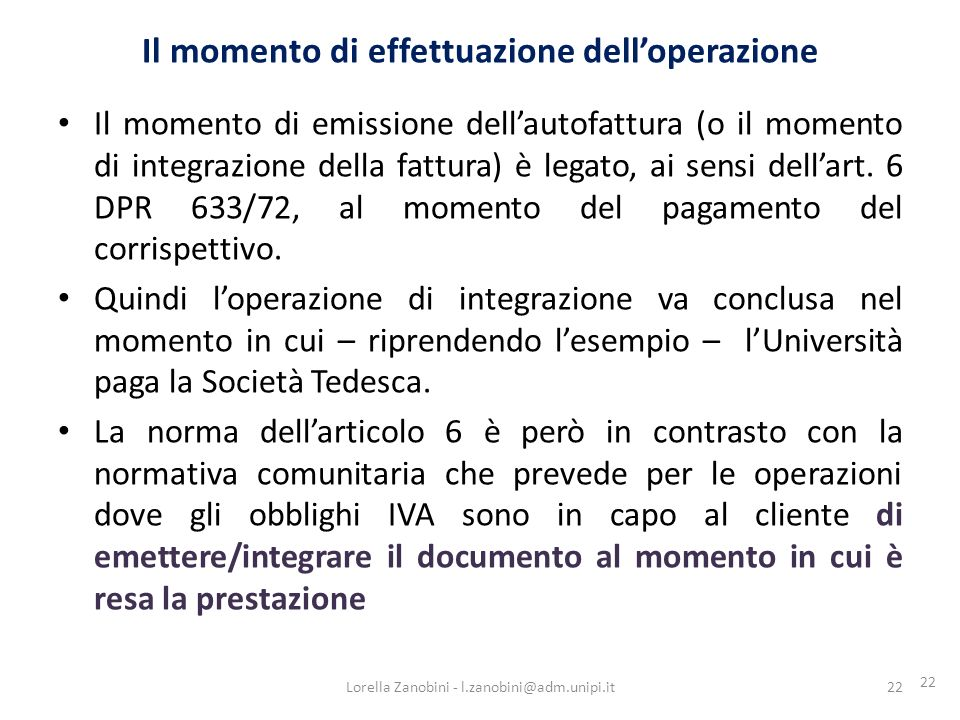 22 Il momento di emissione dellautofattura (o il momento di integrazione della fattura) è legato, ai sensi dellart.