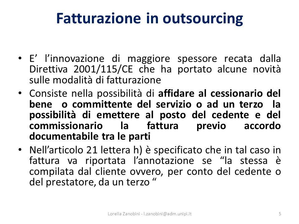 Fattura elettronica (cenni) Già prevista dalle direttive 2001/115/CE e 2006/112/CE art.