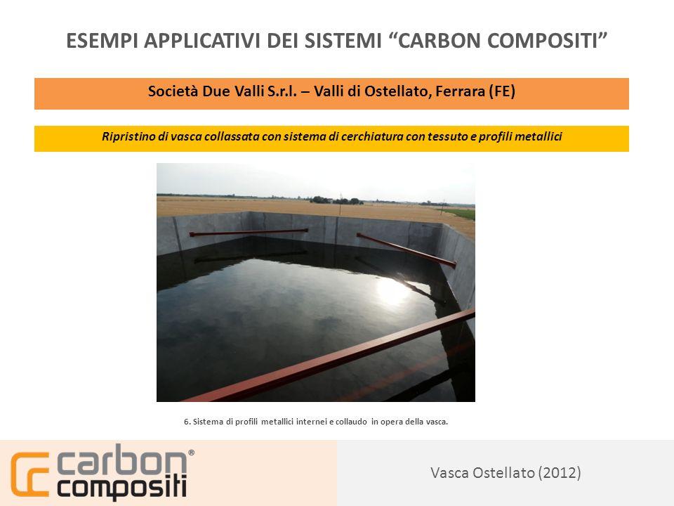 Presentazione134 Vasca Ostellato (2012) ESEMPI APPLICATIVI DEI SISTEMI CARBON COMPOSITI Società Due Valli S.r.l.