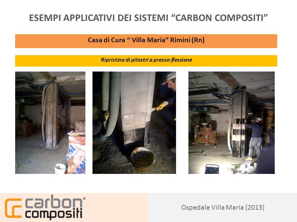 Presentazione138 Condominio Adria(2012) ESEMPI APPLICATIVI DEI SISTEMI CARBON COMPOSITI Casa di Cura Villa Maria Rimini (Rn) Ripristino di pilastri a presso-flessione Ospedale Villa Maria (2013)