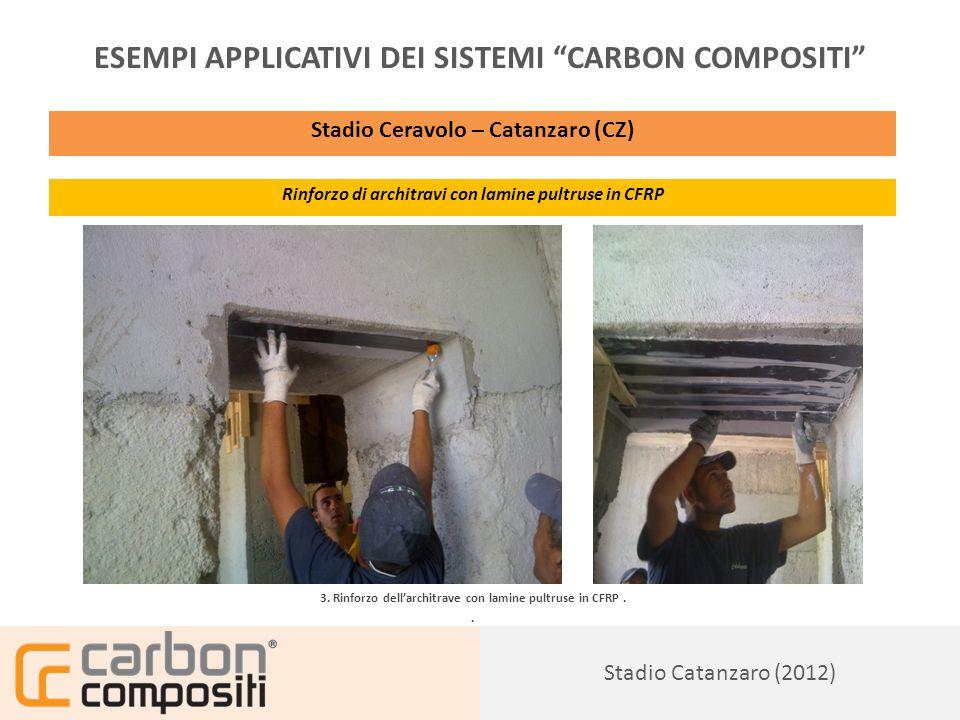 Presentazione156 ESEMPI APPLICATIVI DEI SISTEMI CARBON COMPOSITI Stadio Ceravolo – Catanzaro (CZ) Rinforzo di architravi con lamine pultruse e tessuti in CFRP 4.
