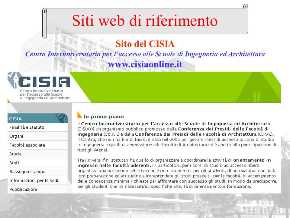 CISIA www.cisiaonline.it Sito del CISIA Centro Interuniversitario per laccesso alle Scuole di Ingegneria ed Architettura www.cisiaonline.it Siti web d