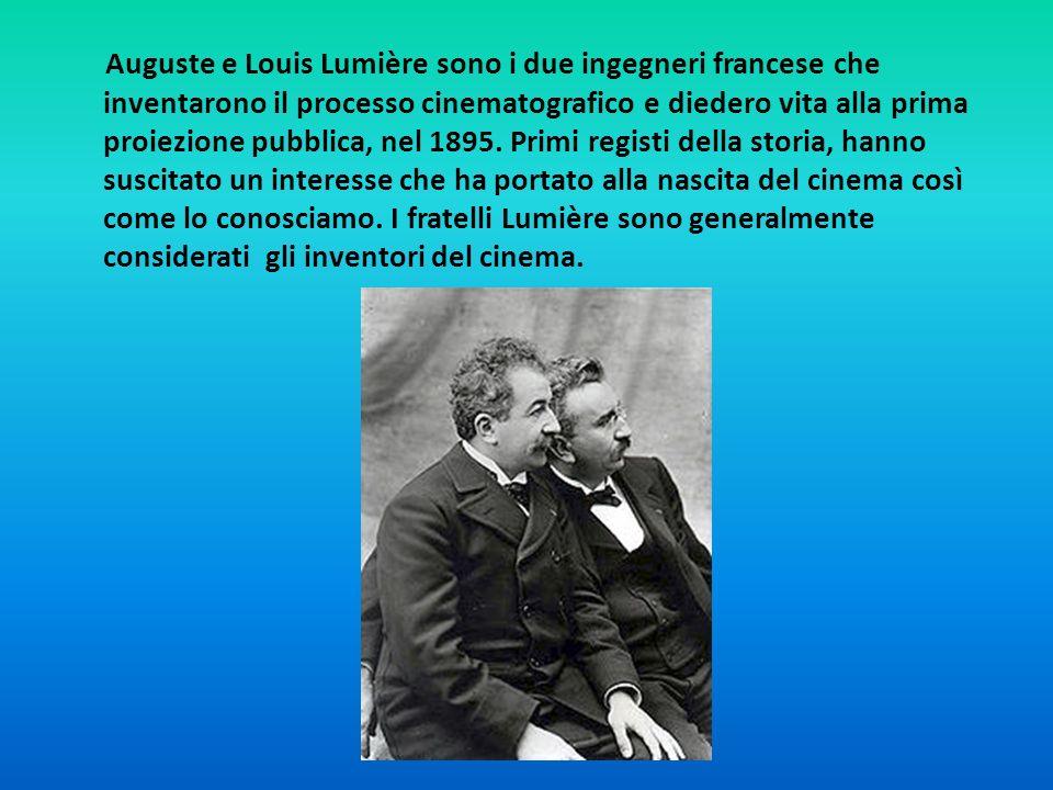 Auguste e Louis Lumière sono i due ingegneri francese che inventarono il processo cinematografico e diedero vita alla prima proiezione pubblica, nel 1