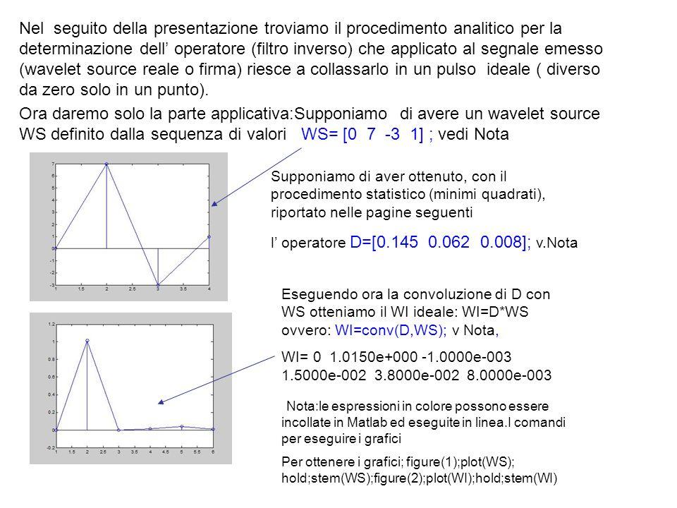 Nel seguito della presentazione troviamo il procedimento analitico per la determinazione dell operatore (filtro inverso) che applicato al segnale emes