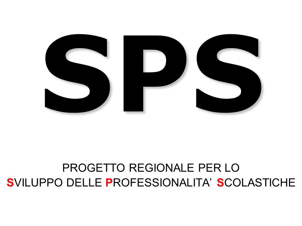 SPS PROGETTO REGIONALE PER LO SVILUPPO DELLE PROFESSIONALITA SCOLASTICHE