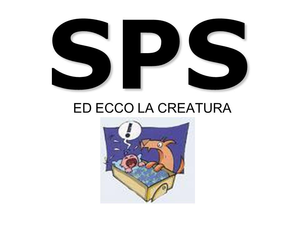 SPS ED ECCO LA CREATURA