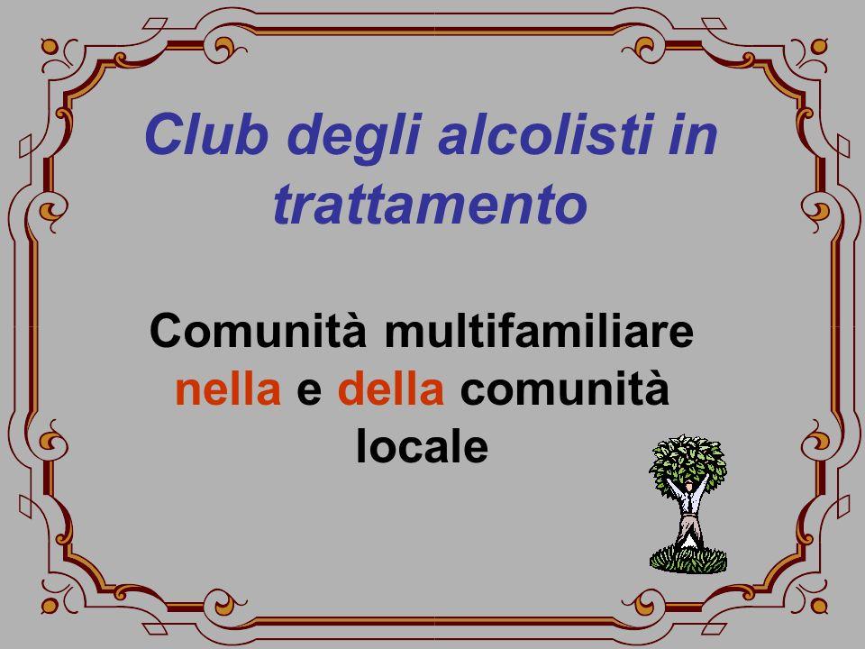 Club degli alcolisti in trattamento Comunità multifamiliare nella e della comunità locale