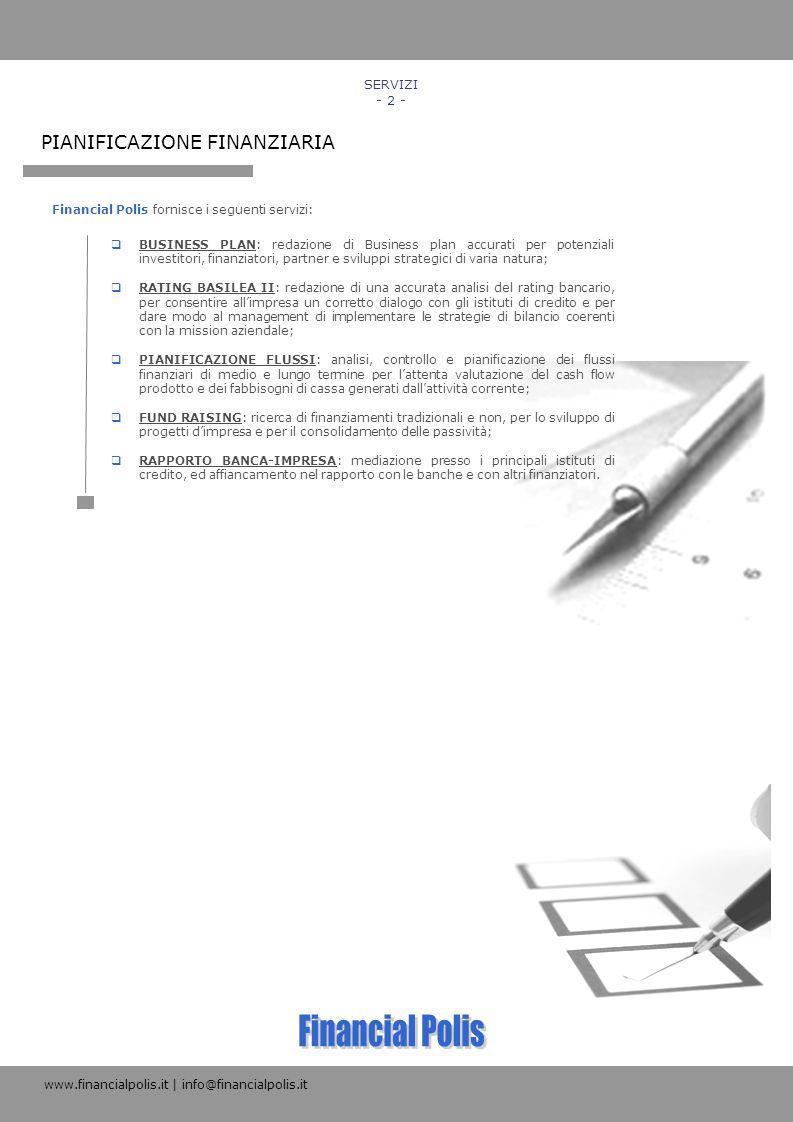 BUSINESS PLAN: redazione di Business plan accurati per potenziali investitori, finanziatori, partner e sviluppi strategici di varia natura; RATING BAS