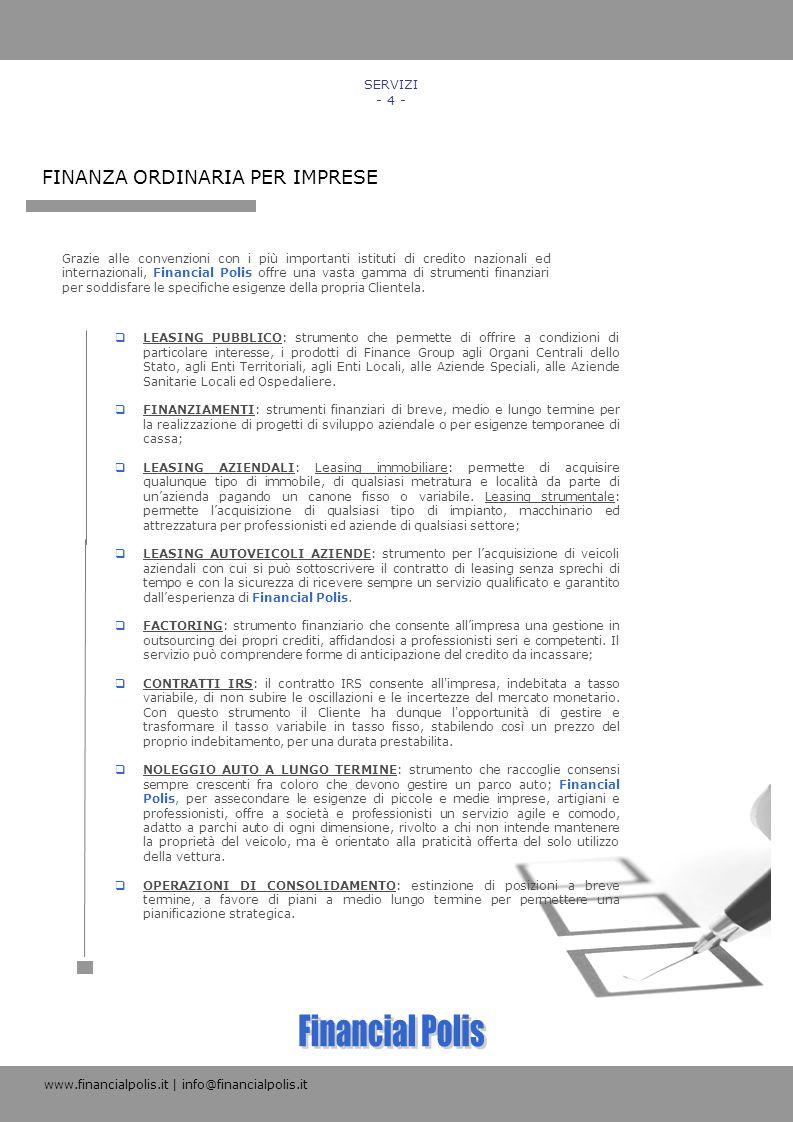 LEASING PUBBLICO: strumento che permette di offrire a condizioni di particolare interesse, i prodotti di Finance Group agli Organi Centrali dello Stat